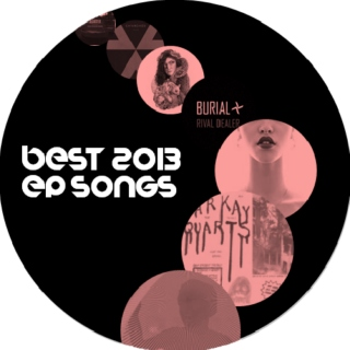 Best 2013 EP Songs