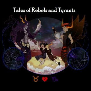 Tales of Rebels and Tyrants