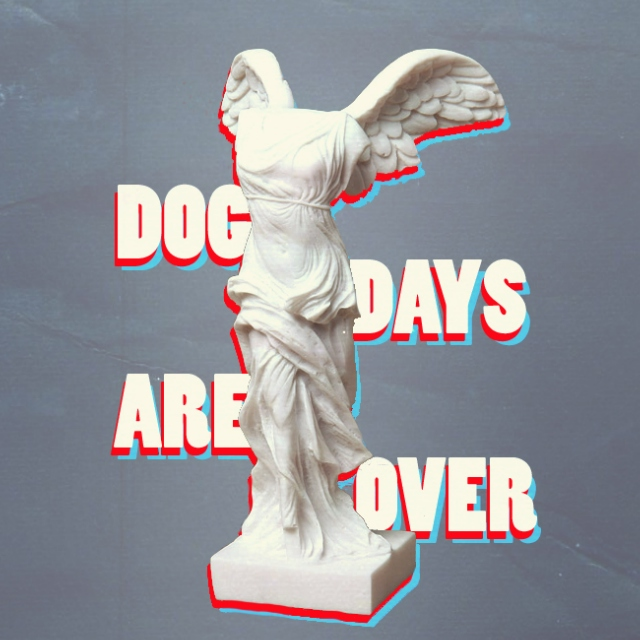 dog days are over