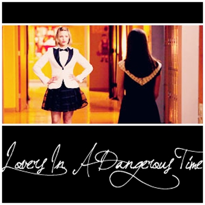 Faberry - Lovers In A Dangerous Time