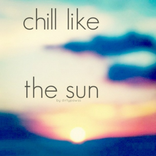 chill like the sun
