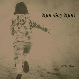 Run Boy Run! 2013/ Part 1/ Albums