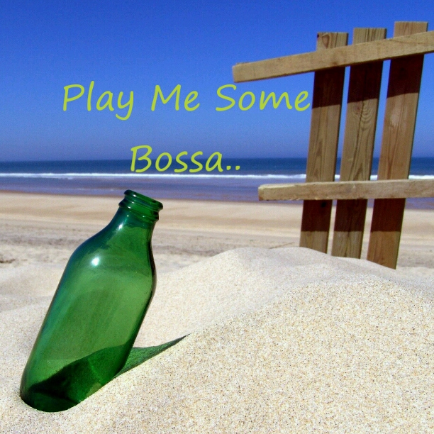Play Me Some  Bossa