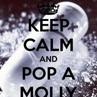 Keep Calm & Pop a Molly