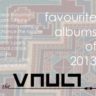 The Vault's Favourite Albums of 2013