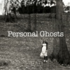 Personal Ghosts
