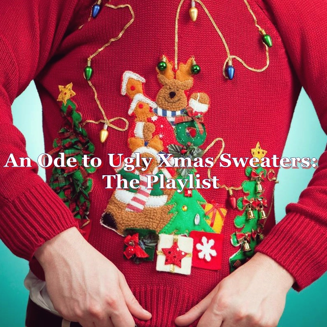 An Ode To Ugly Xmas Sweaters: The Playlist