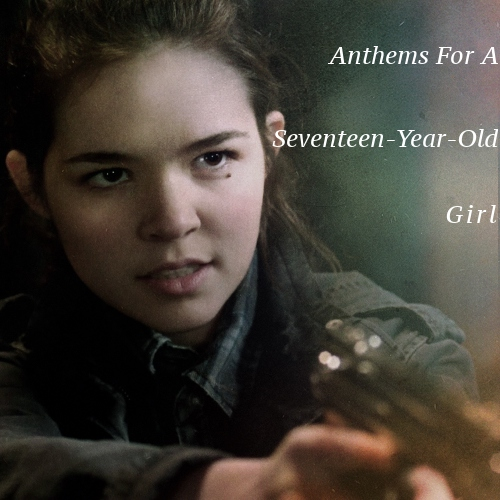 Anthems For A Seventeen-Year-Old Girl