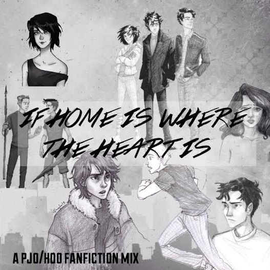if home is where the heart is (fanfic mix)