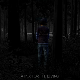 left behind: a mix for the living