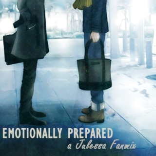 Emotionally Prepared [ a Julessa Fanmix ]
