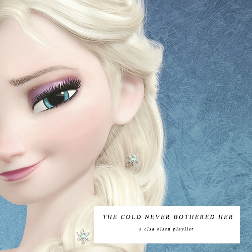 the cold never bothered her