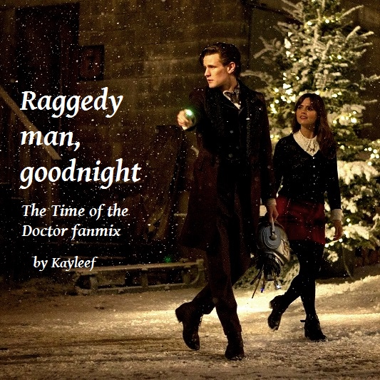 Raggedy man, goodnight: The Time of the Doctor fanmix