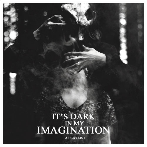 It's Dark in my Imagination