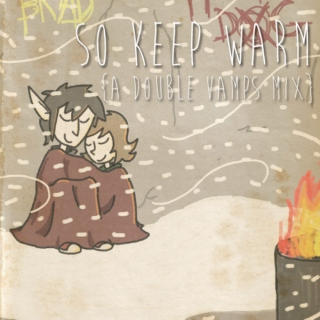 So Keep Warm {A Double Vamps Mix}