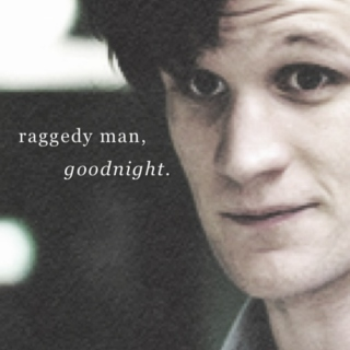 raggedy man, goodnight.