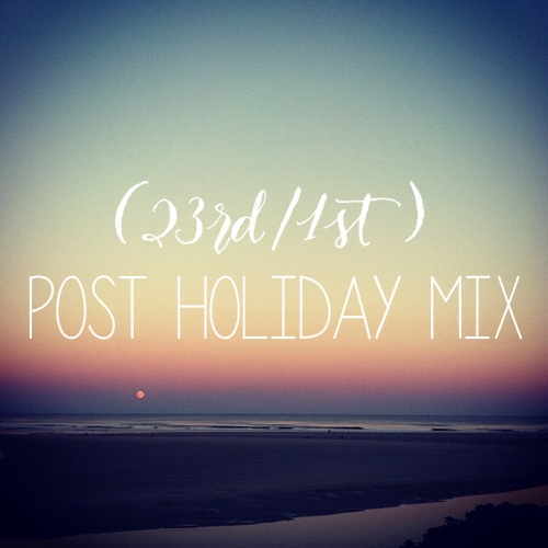 Post Holiday Mix