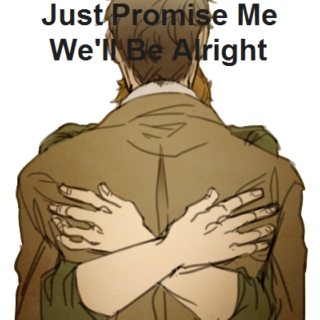 Just Promise Me We'll Be Alright