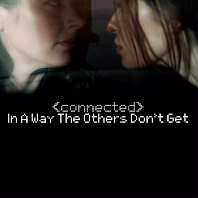 (Connected) In A Way The Others Don't Get
