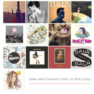 Dimas Ario's Favorite Songs of 2013 (Local)