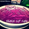 Double Cup Funk 2K14