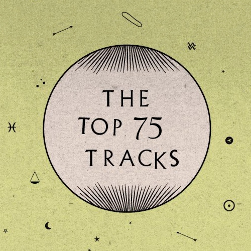 The Top 75 Tracks: Best of 2013