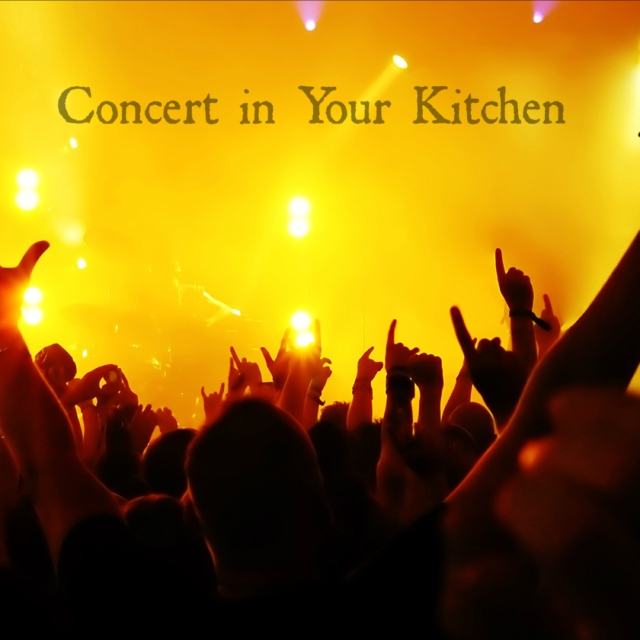 A Concert in Your Kitchen