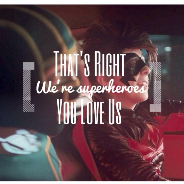 .:that's right, we're superheroes, you love us:.