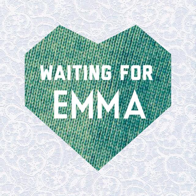 Waiting For Emma