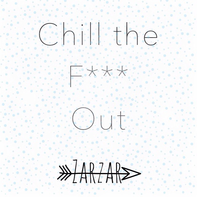 Chill the F*** Out