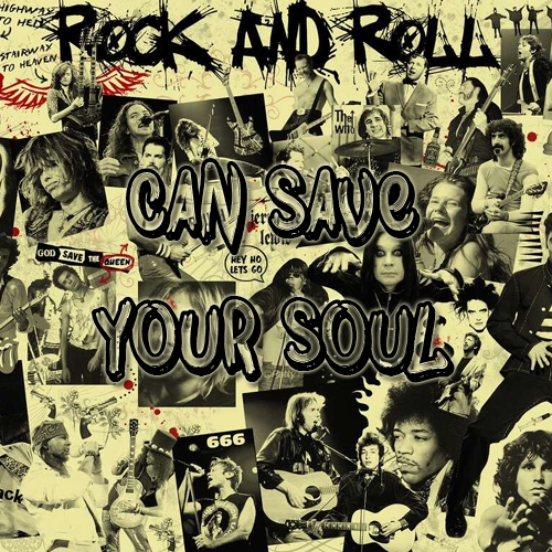 rock and roll can save your soul