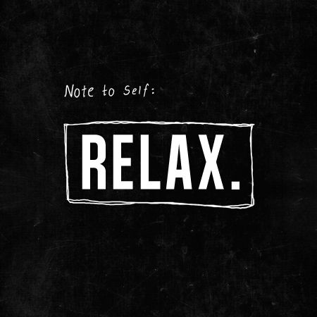 relax, you deserve it