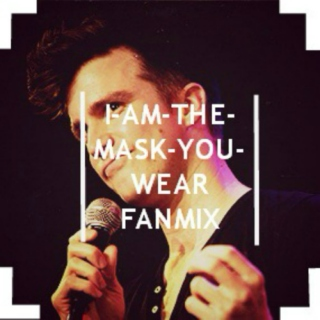 i-am-the-mask-you-wear fanmix