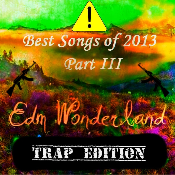 EDM Wonderland's Best of 2013 Part III