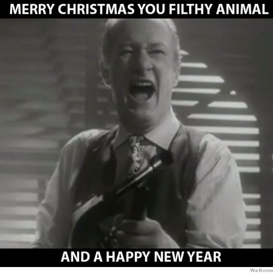 Happy New Year you FILTHY animal!!
