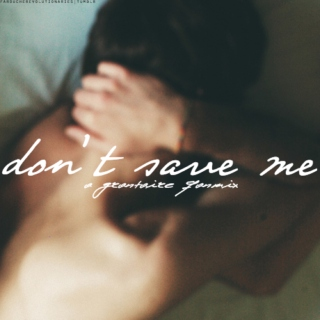 don't save me;