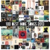 100 Best Indie Songs 2013