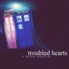 troubled hearts // doctor fanmix