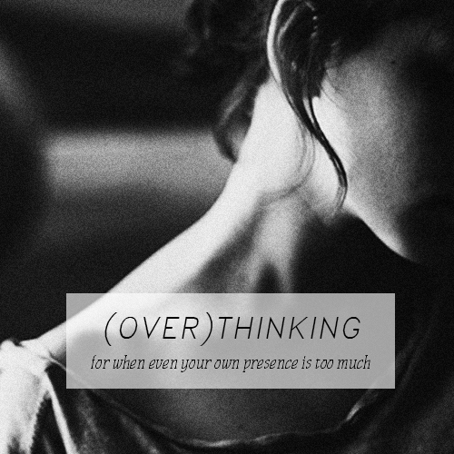 (over)thinking