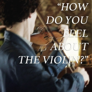 how do you feel about the violin?