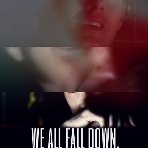 we all fall down;