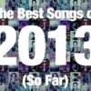 ♥Top songs of 2013♥
