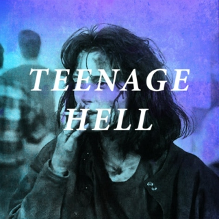 teenage hell