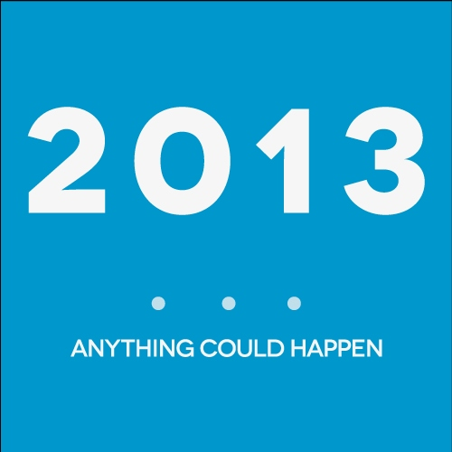 2013: Anything Could Happen.