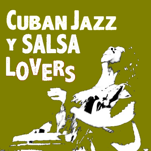 Cuban Jazz y Salsa Lovers