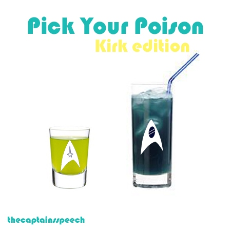 Pick Your Poison: Kirk Edition