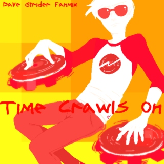 Time Crawls On