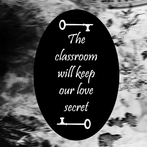 The classroom will keep our love secret