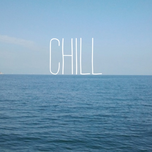 CHILL VIBES ♡