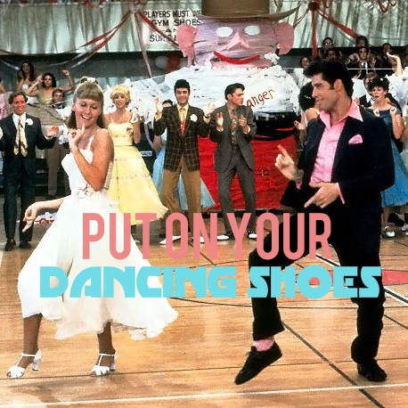 put on your dancing shoes